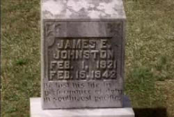 Headstone that reads 'James E. Johnston Feb 1, 1921 - Feb 15 1942