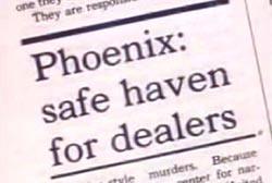 News article titled 'Phoenix: safe haven for dealers